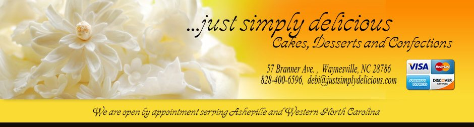 Just Simply Delicious Cakes, Desserts and Confections serving Waynesville and the Asheville NC area